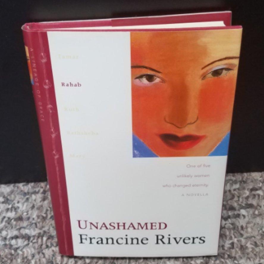 Unashamed by Francine Rivers