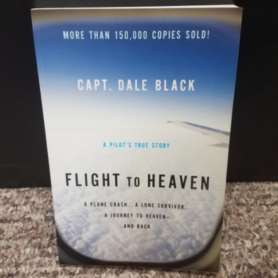 Flight to Heaven by Capt. Dale Black