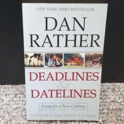 Deadlines & Datelines by Dan Rather
