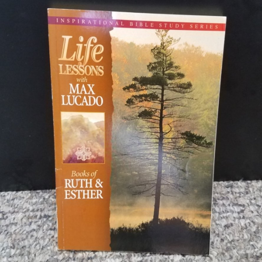 Life Lessons: Books of Ruth and Esther by Max Lucado