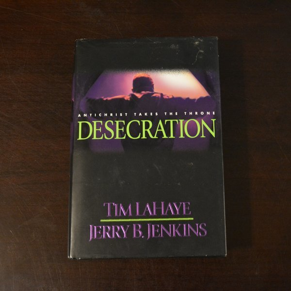 Desecration: Antichrist Takes The Throne by Tim LaHaye and Jerry B. Jenkins