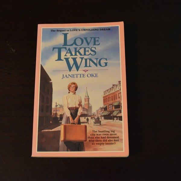Love Takes Wing by Janette Oke