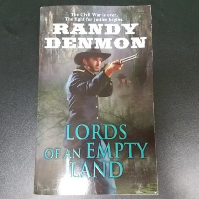 Lords of an Empty Land by Randy Denmon