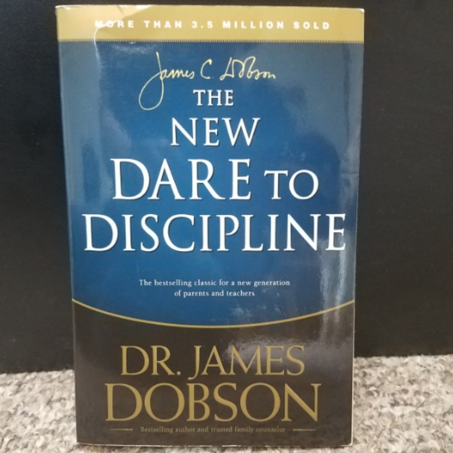 The New Dare To Discipline by Dr. James Dobson