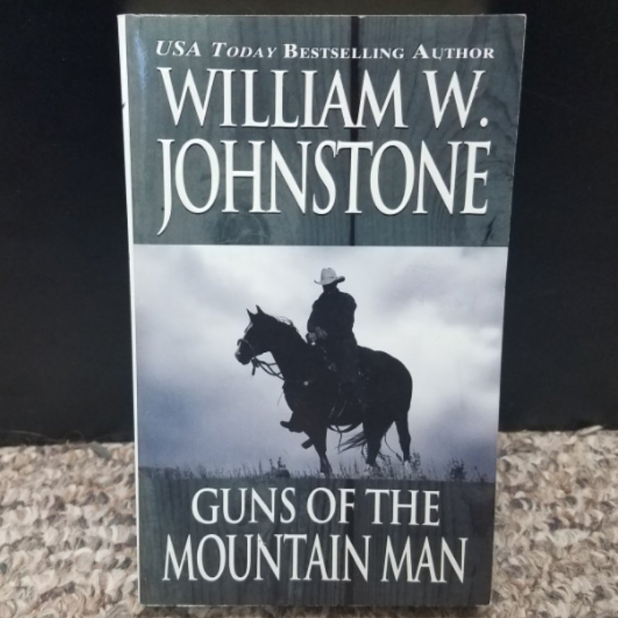 Guns of the Mountain Man by William W. Johnstone