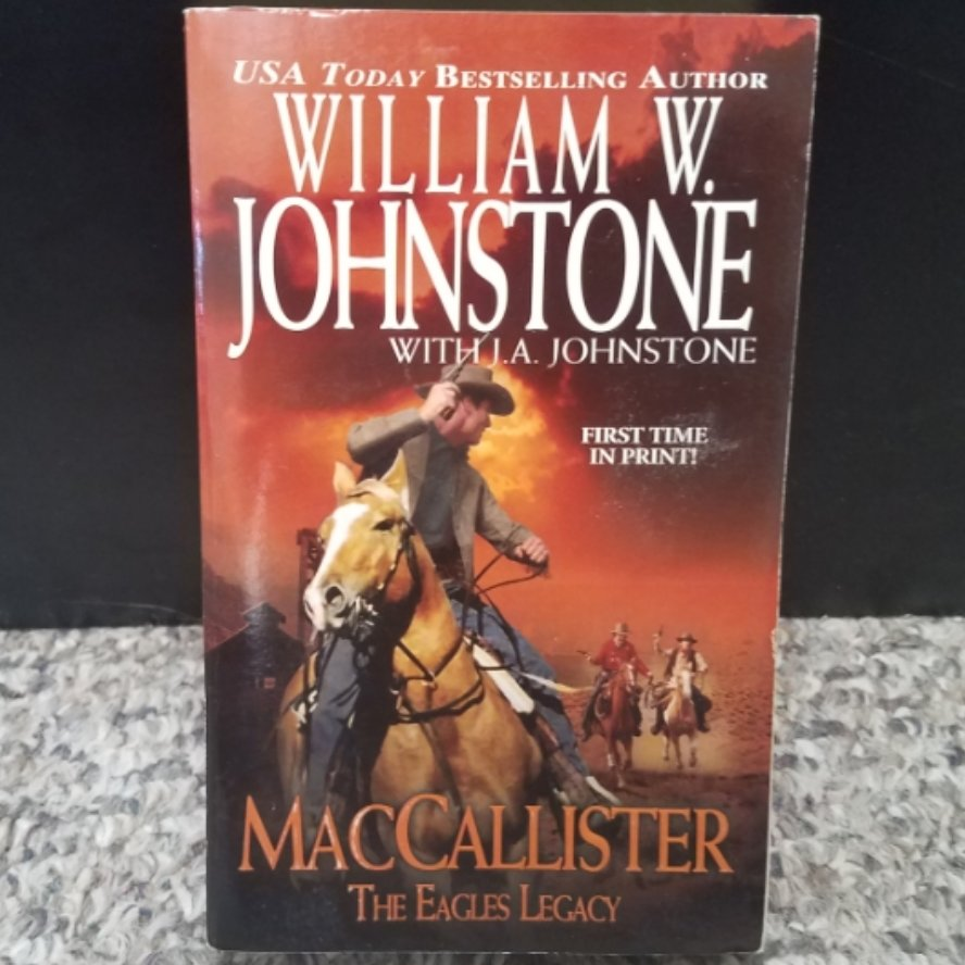 MacCallister: The Eagles Legacy by William W. Johnstone with J.A. Johnstone