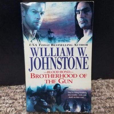 Blood Bond: Brotherhood of The Gun by WIlliam W. Johnstone