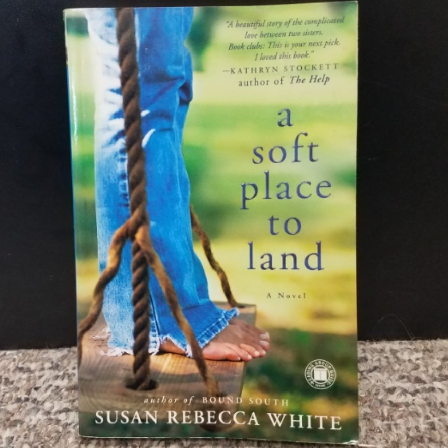 A Soft Place To Land by Susan Rebecca White