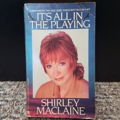 It's All in the Playing by Shirley Maclaine