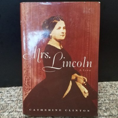 Mrs. Lincoln: A Life by Catherine Clinton