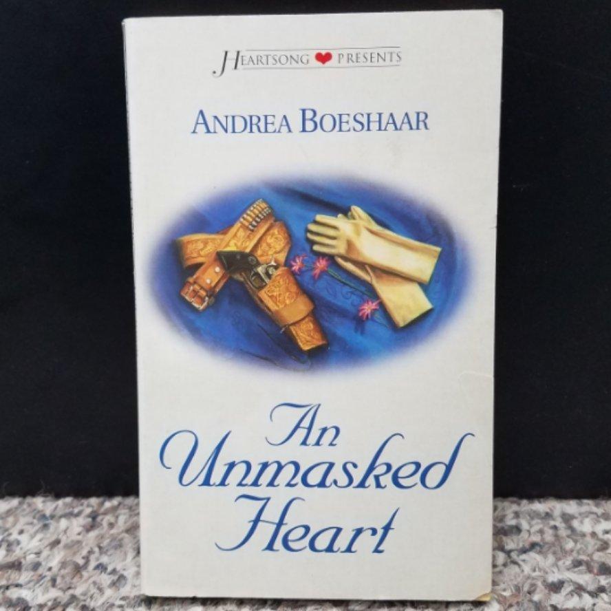 An Unmasked Heart by Andrea Boeshaar