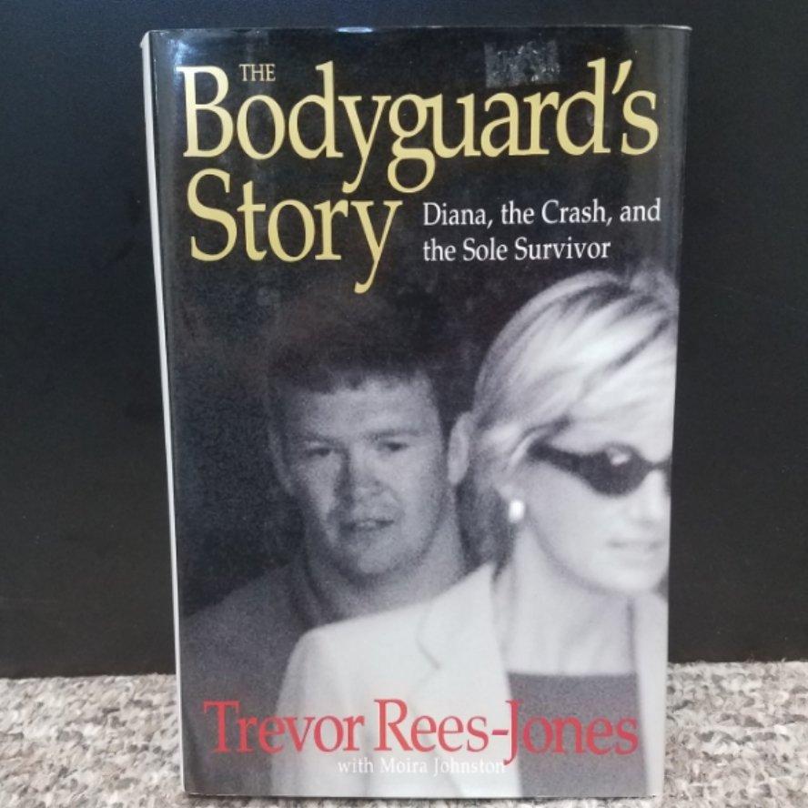 The Bodyguard's Story by Trevor Rees-Jones with Moira Johnston