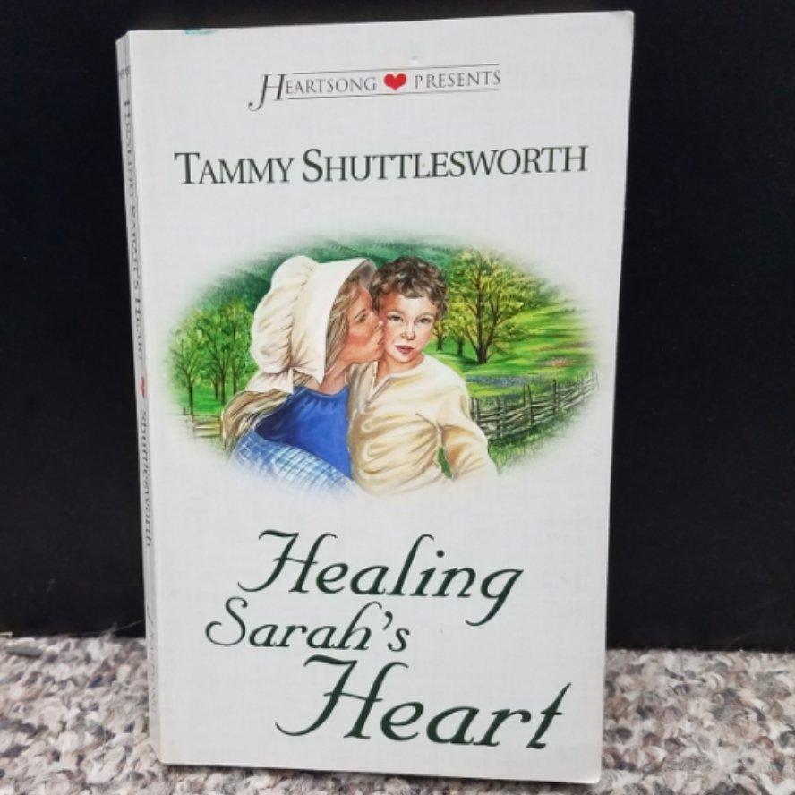 Healing Sarah's Heart by Tammy Shuttlesworth