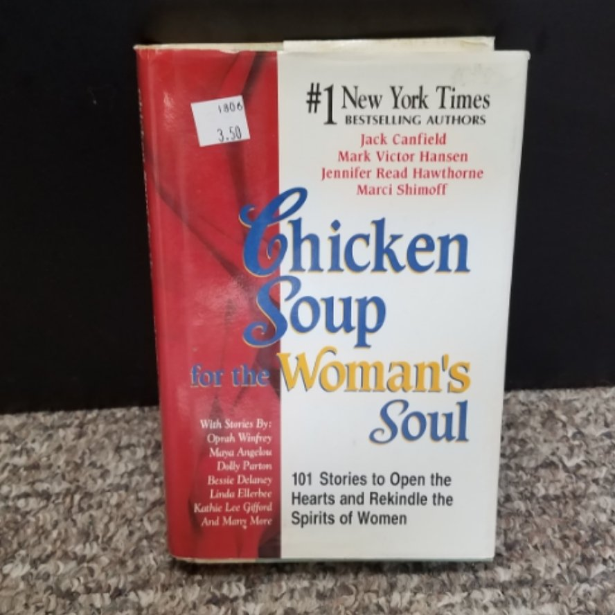 Chicken Soup for the Woman's Soul by Jack Canfield, Mark Victor Hansen, Jennifer Read Hawthorne, and Marci Shimoff - Hardback