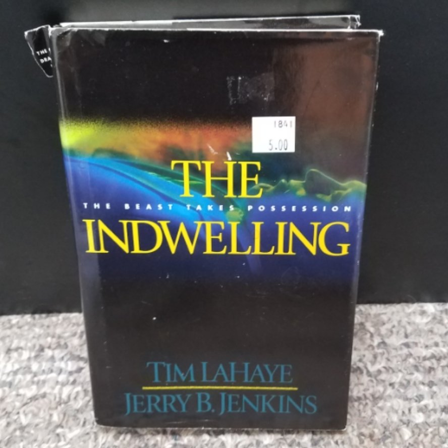 The Indwelling: The Beast Takes Possession by Tim LaHaye & Jerry B. Jenkins - Hardback