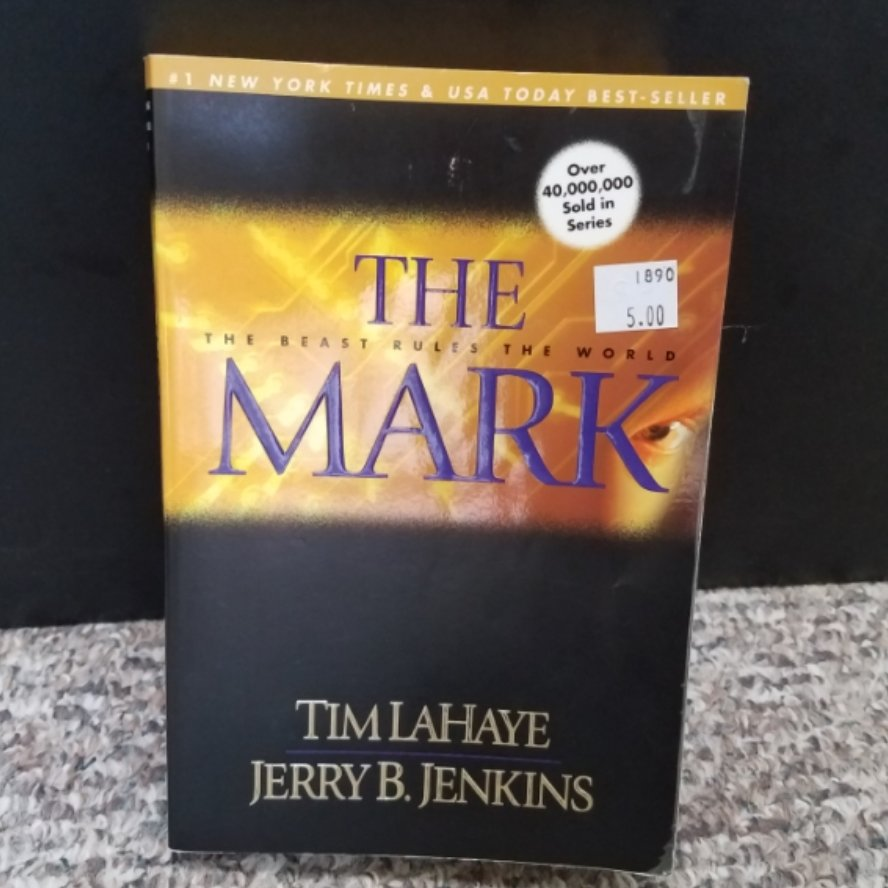 The Mark: The Beast Rules The World by Tim LaHaye & Jerry B. Jenkins