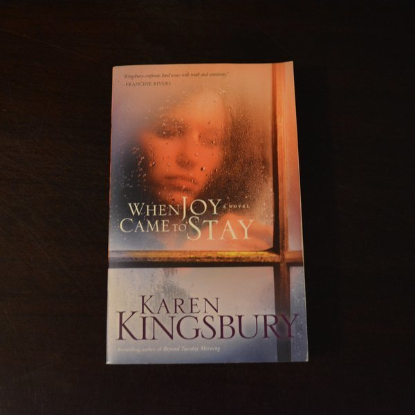 When Joy Came To Stay by Karen Kingsbury