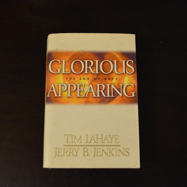 Glorious Appearing: The End of Days by Tim LaHaye