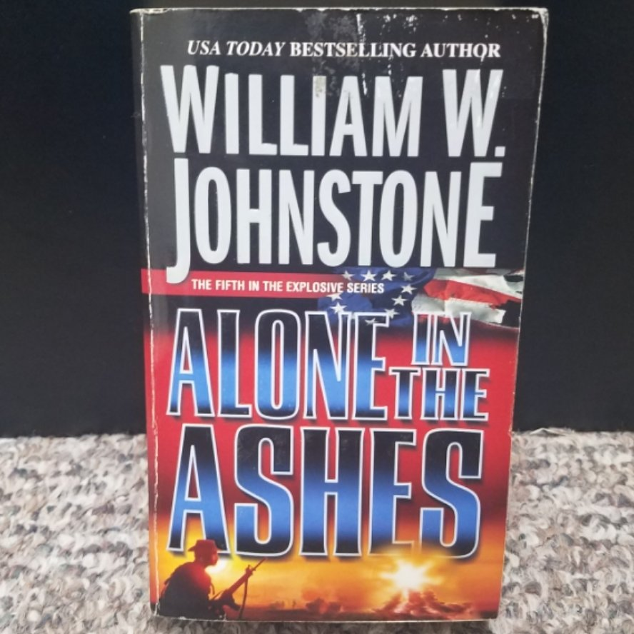 Alone in the Ashes by William W. Johnstone
