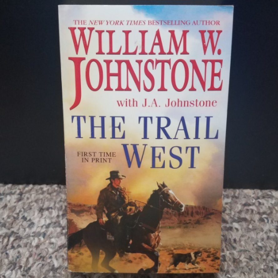 The Trail West by William W. Johnstone with J.A. Johnstone