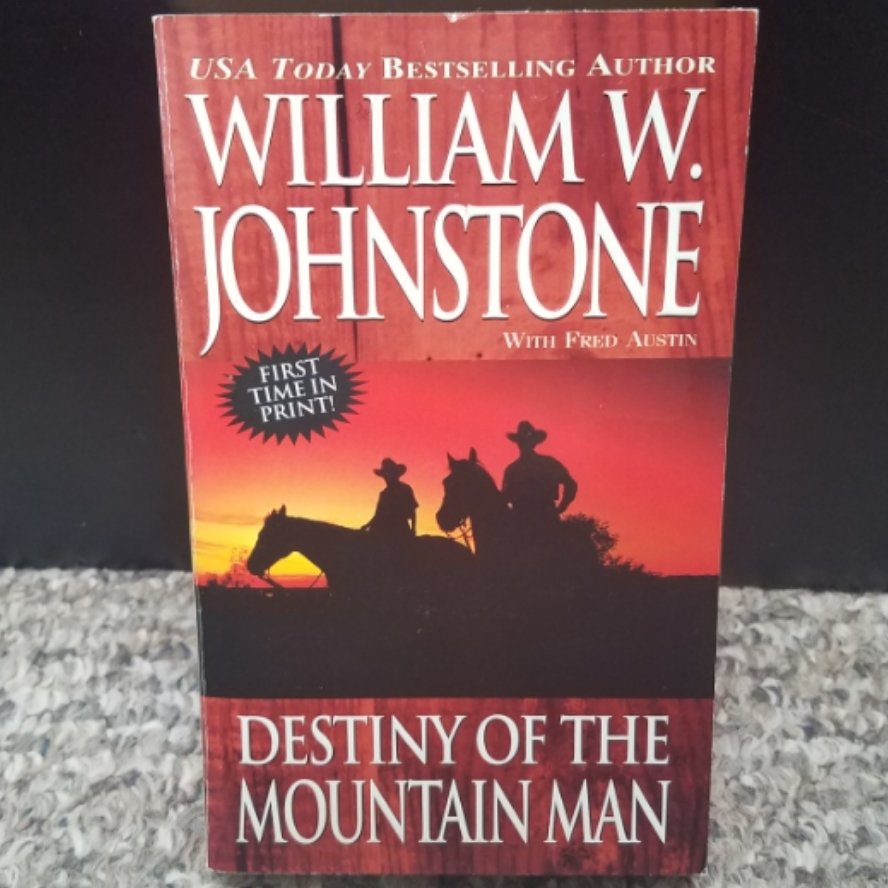 Destiny of the Mountain Man by William W. Johnstone with Fred Austin