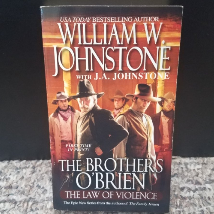 The Brothers O'Brien: The Law of Violence by William W. Johnstone with J.A. Johnstone