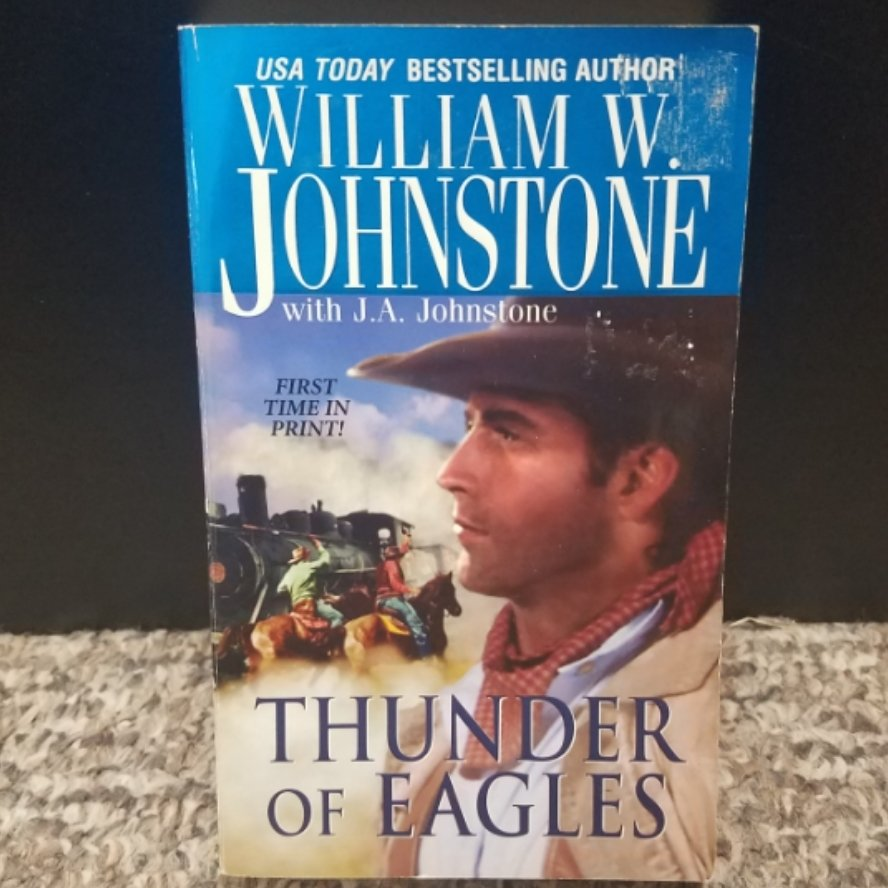 Thunder of Eagles by William W. Johnstone with J.A. Johnstone