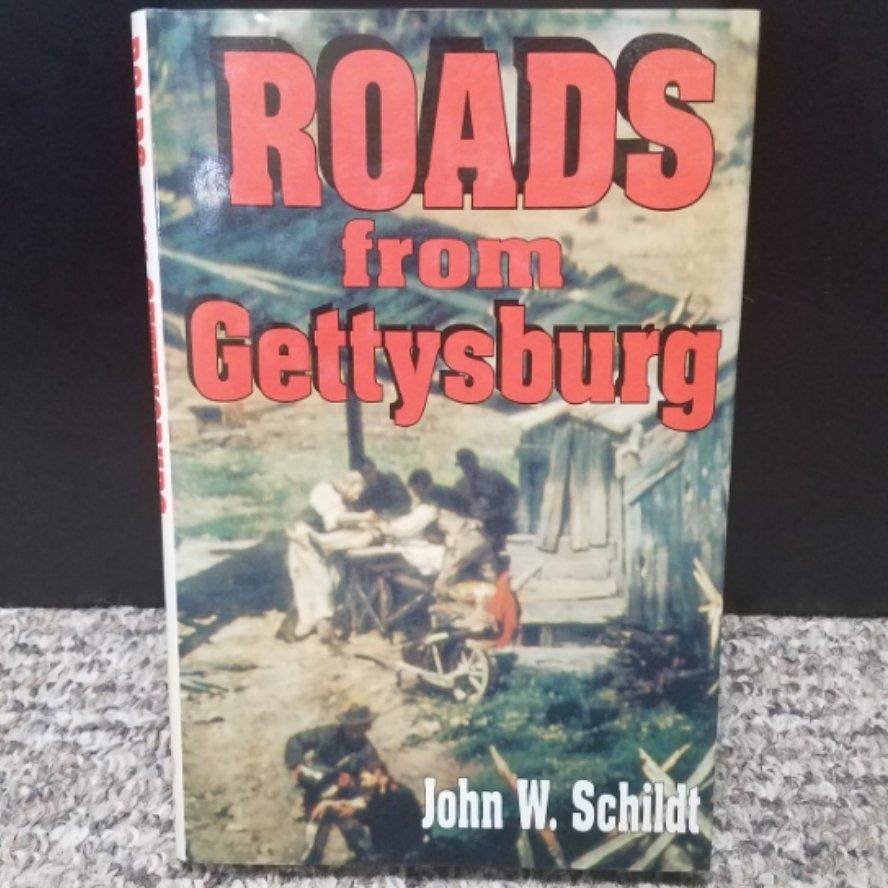 Roads from Gettysburg by John W. Schildt