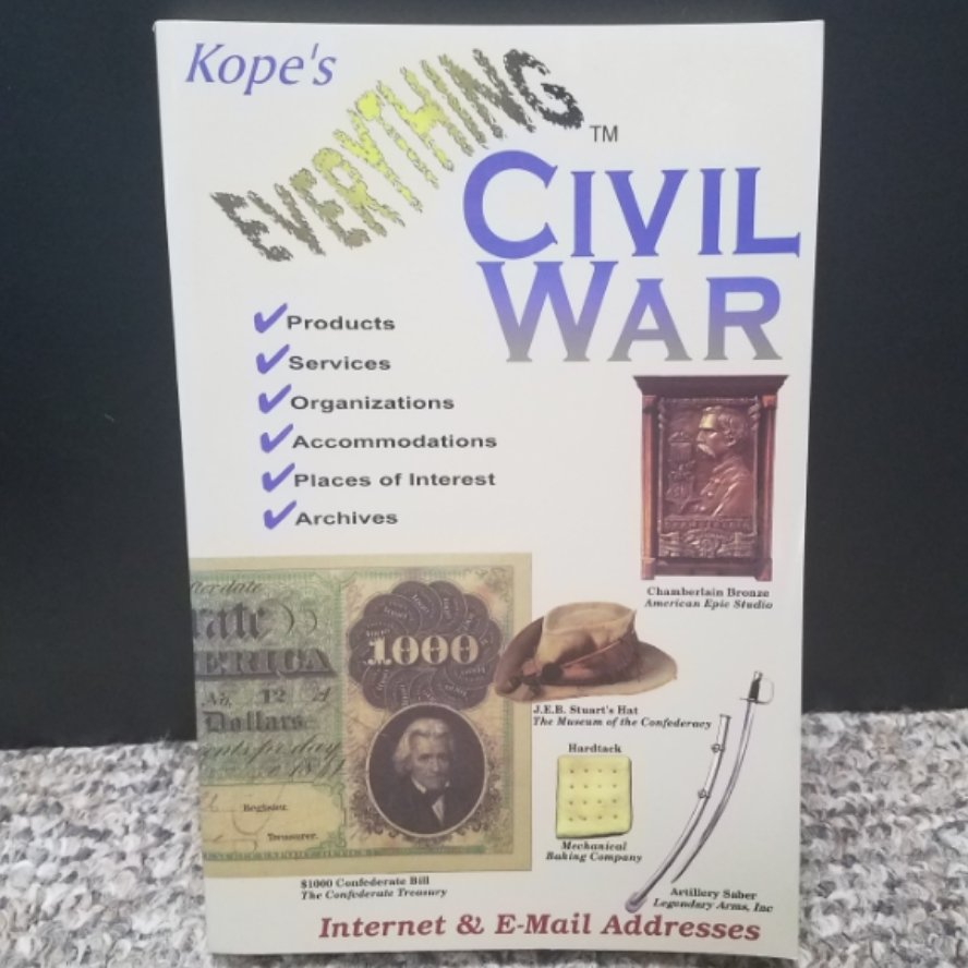 Everything Civil War: The Ultimate Guide To Civil War Products by Spencer Kope