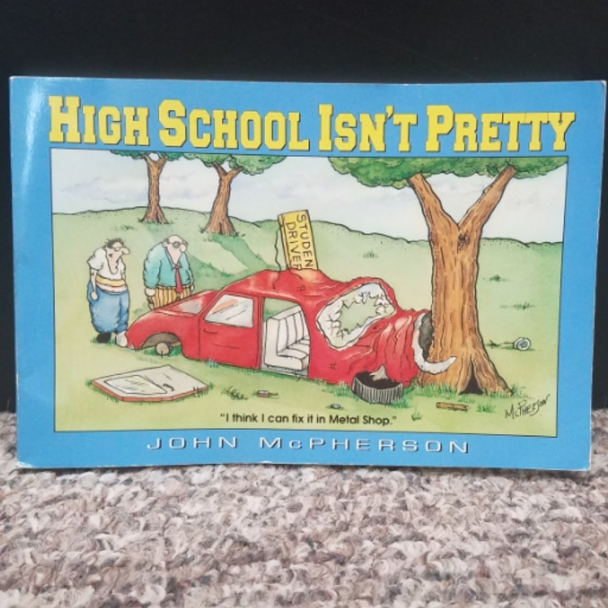 High School Isn't Pretty by John McPherson