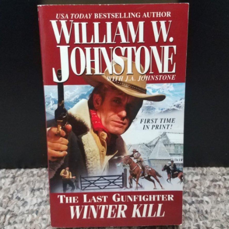 The Last Gunfighter: Winter Kill by William W. Johnstone with J.A. Johnstone
