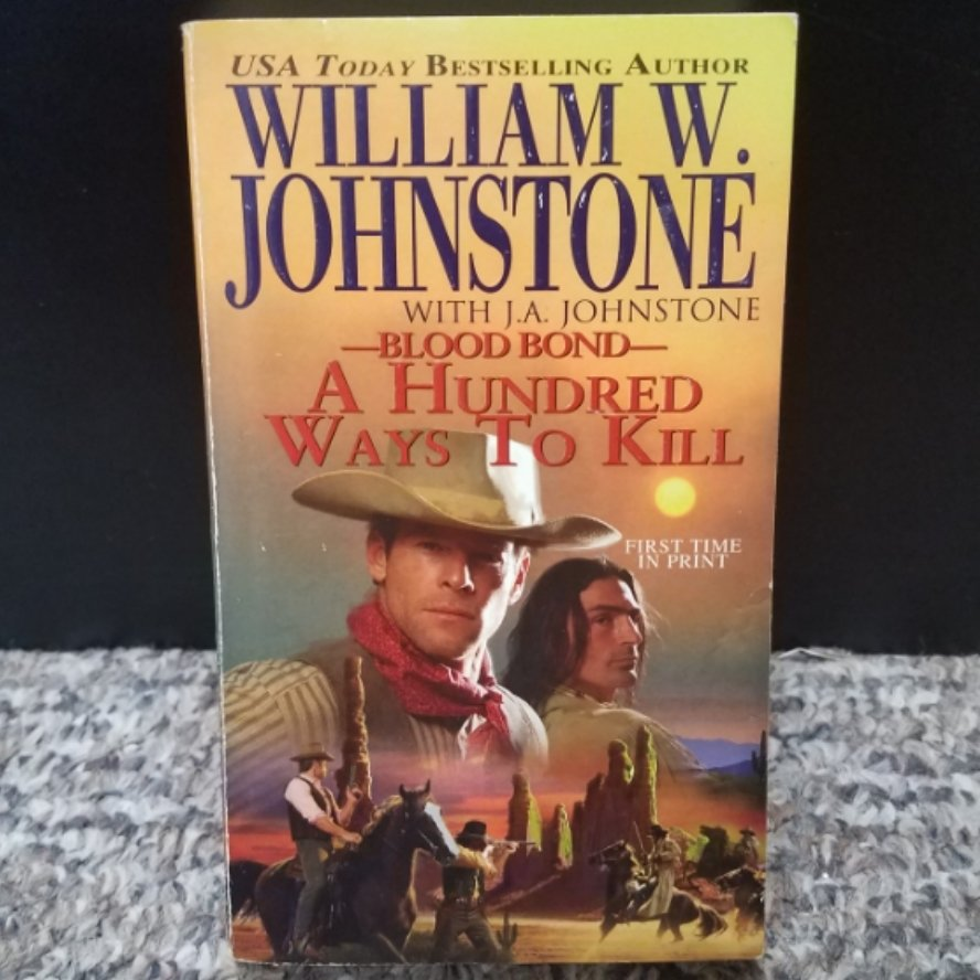 Blood Bond: A Hundred Ways To Kill by William W. Johnstone with J.A. Johnstone