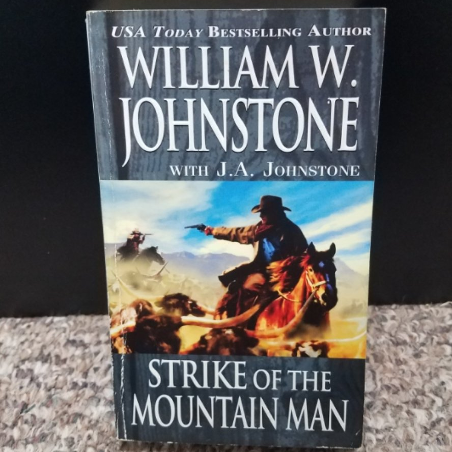 Strike of the Mountain Man by William W. Johnstone with J.A. Johnstone