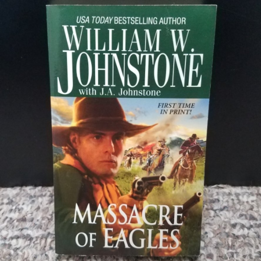Massacre of Eagles by William W. Johnstone with J.A. Johnstone