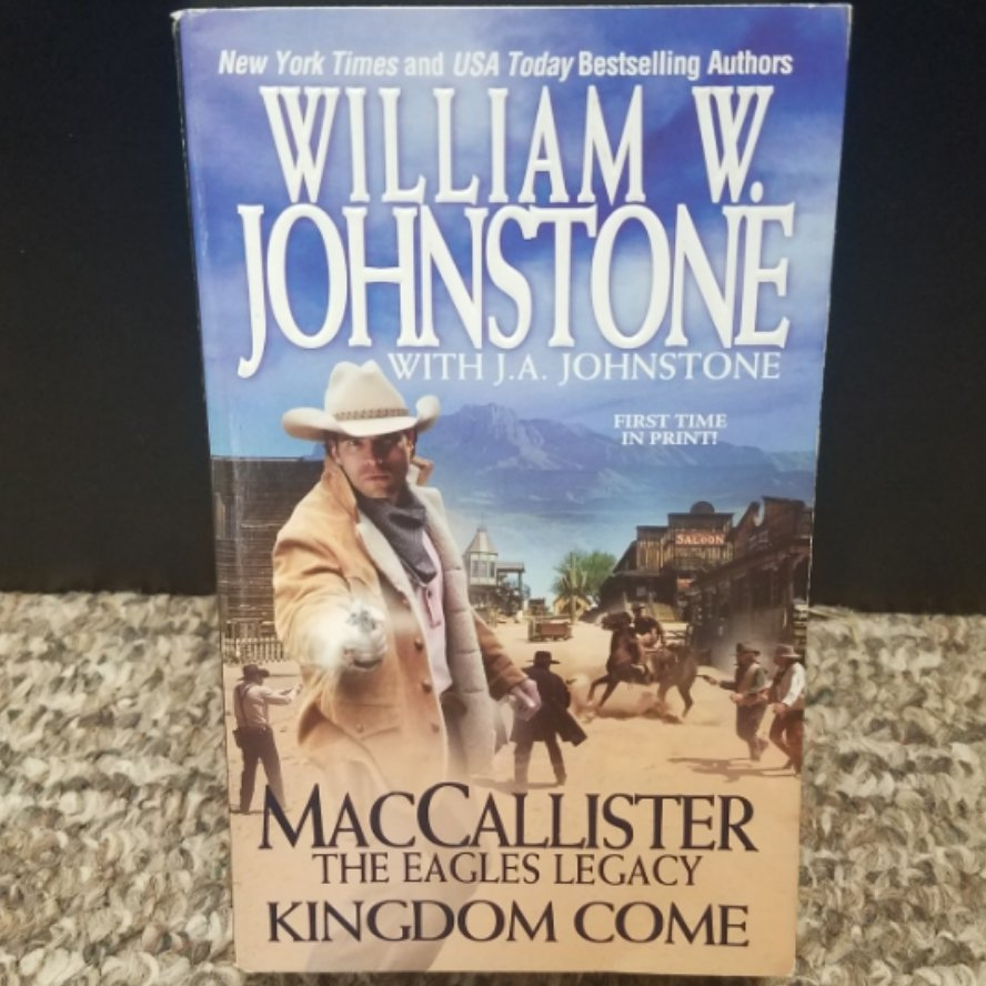 MacCallister: The Eagles Legacy - Kingdom Come by William W. Johnstone with J.A. Johnstone