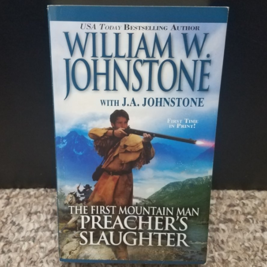 The First Mountain Man: Preacher's Slaughter by William W. Johnstone with J.A Johnstone