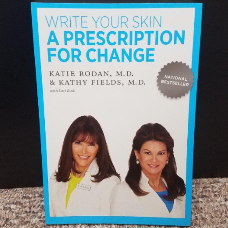 Write Your Skin A Prescription For Change by Katie Rodan & Kathy Fields