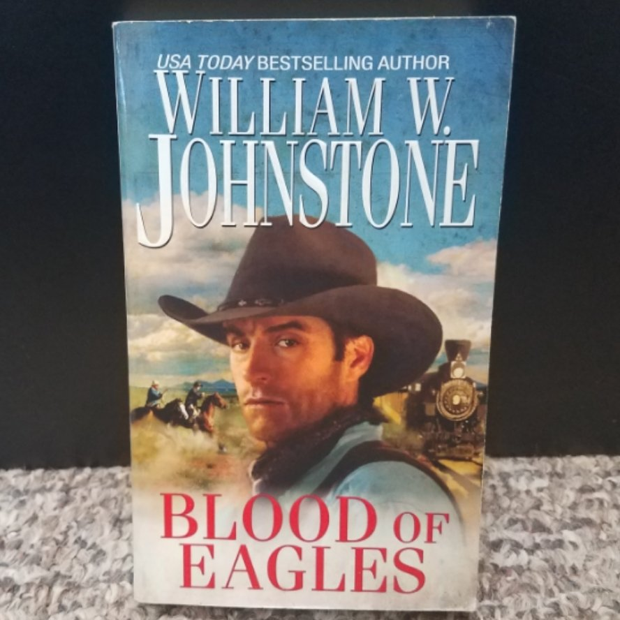 Blood of Eagles by William W. Johnstone