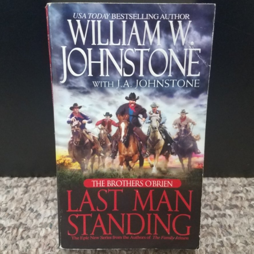 The Brothers O'Brien: Last Man Standing by William W. Johnstone with J.A. Johnstone