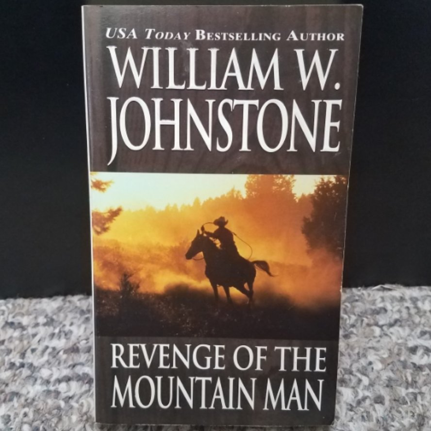 Revenge of the Mountain Man by William W. Johnstone