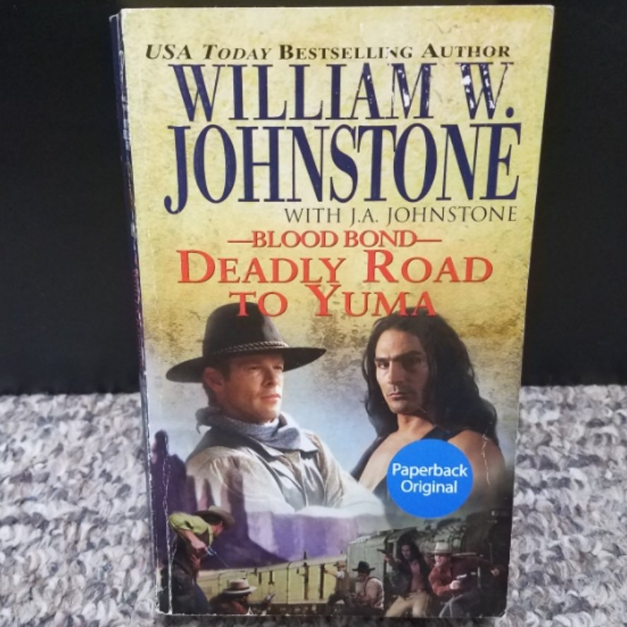 Blood Bond: Deadly Road To Yuma by WIlliam W. Johnstone with J.A. Johnstone