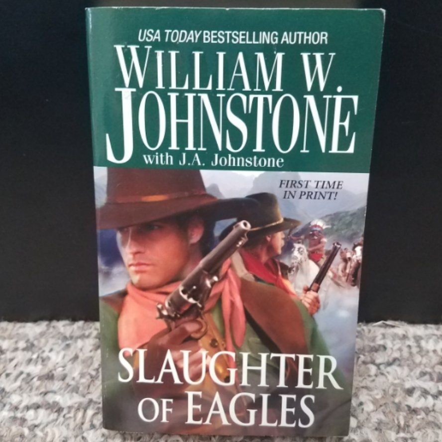 Slaughter of Eagles by William W. Johnstone with J.A. Johnstone