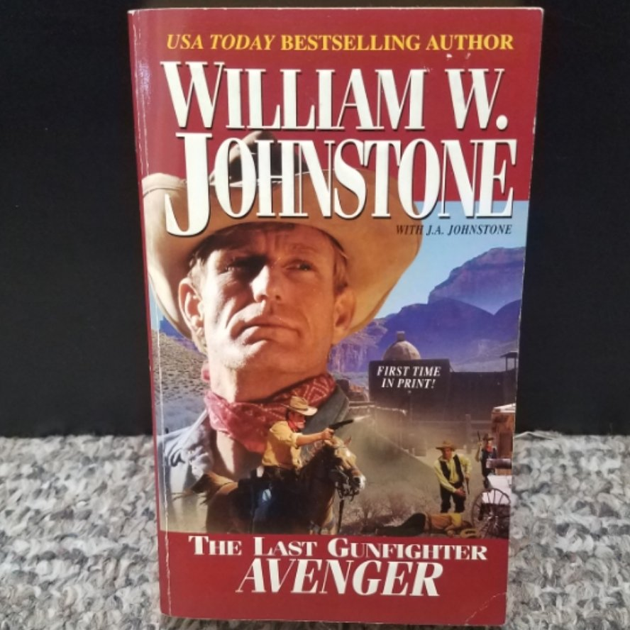 The Last Gunfighter: Avenger by William W. Johnstone with J.A. Johnstone