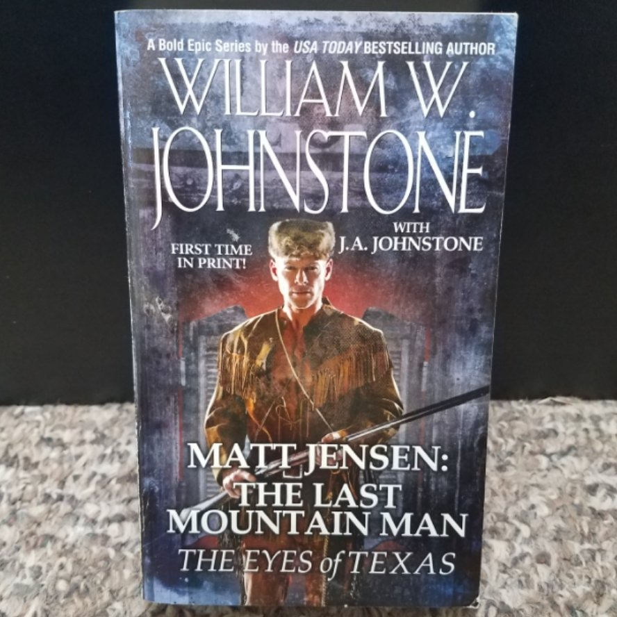 Matt Jensen: The Last Mountain Man - The Eyes of Texas by William W. Johnstone with J.A. Johnstone
