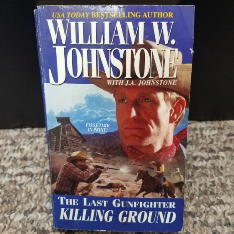 The Last Gunfighter: Killing Ground by William W. Johnstone with J.A. Johnstone