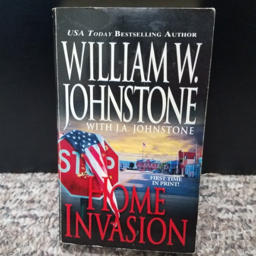 Home Invasion by William W. Johnstone with J.A. Johnstone