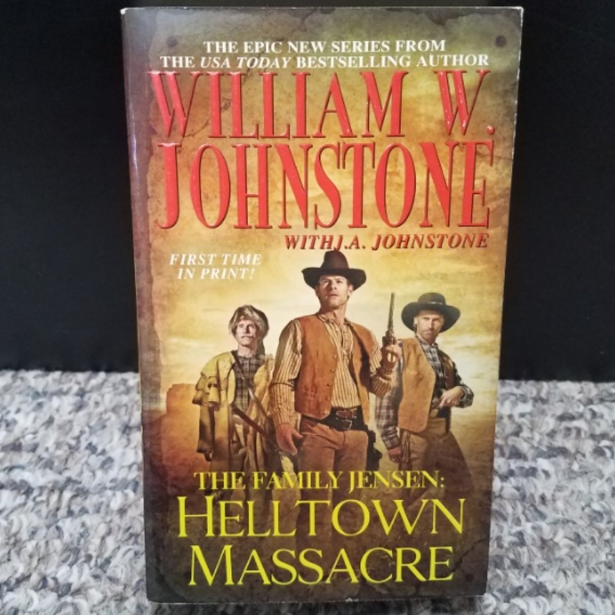 The Family Jensen: Helltown Massacre by William W. Johnstone with J.A. Johnstone