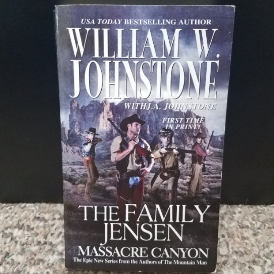 The Family Jensen: Massacre Canyon by William W. Johnstone with J.A. Johnstone