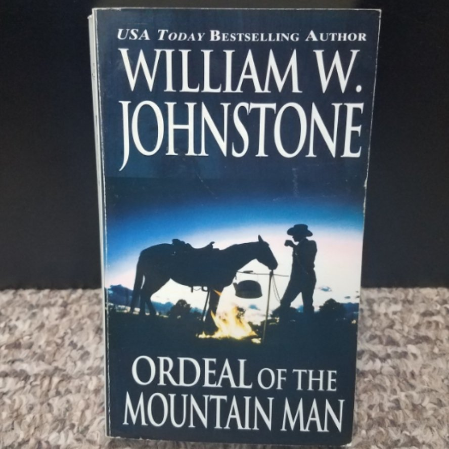 Ordeal of the Mountain Man by William W. Johnstone