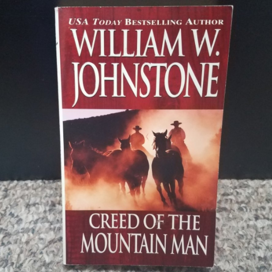 Creed of the Mountain Man by William W. Johnstone